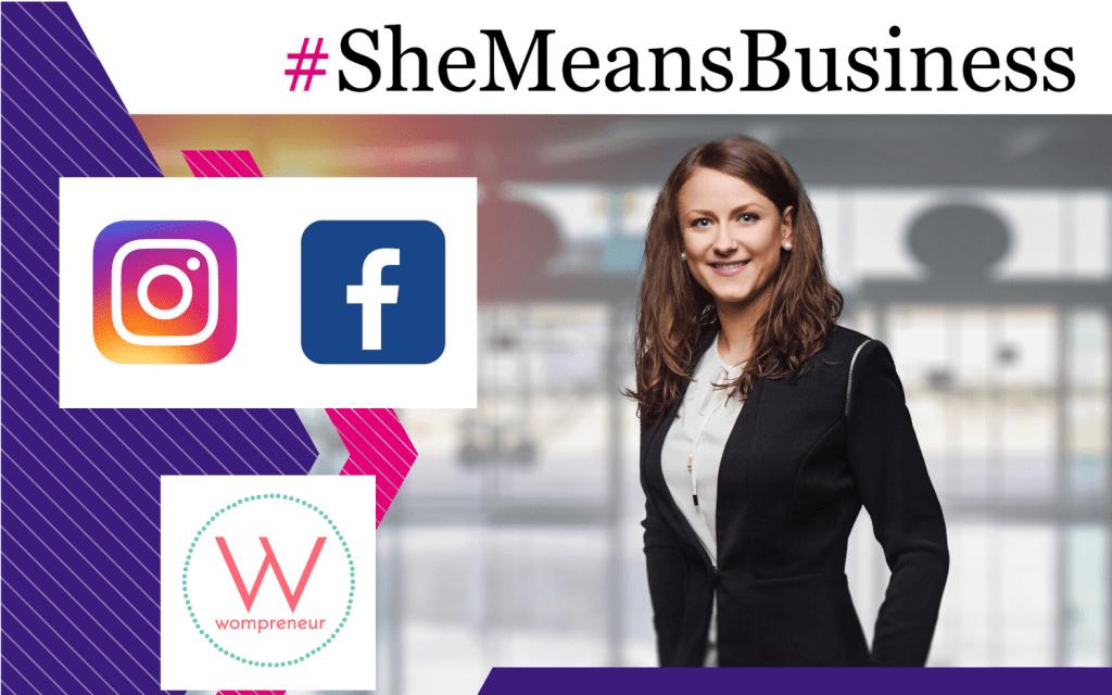 SheMeansBusiness, #SheMeansBusiness, she means business, wompreneur, facebook, instagram
